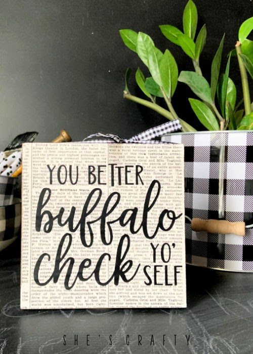 Buffalo Check Yo' Self Sign from dollar store supplies