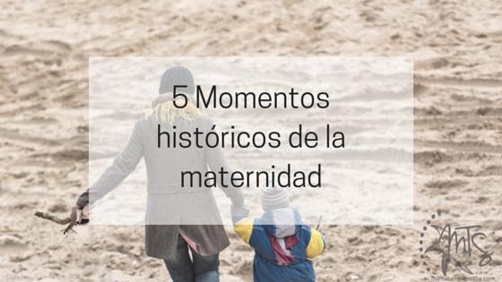 Momentos que marcan nuestra maternidad