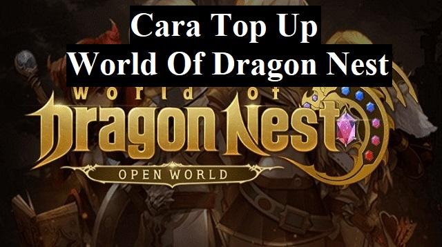 Cara Top Up World Of Dragon Nest