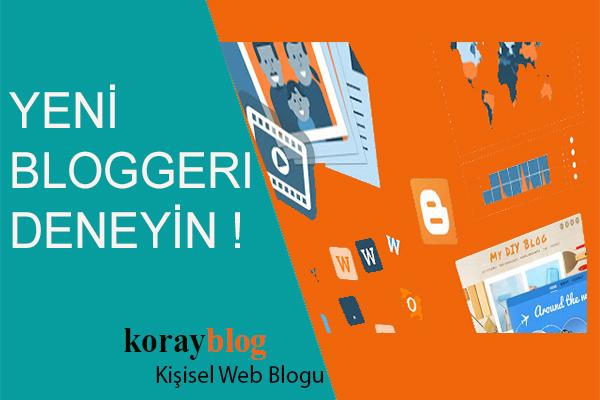 Yeni Blogger'ı Deneyin Artık Varsayılan Olarak Görünecek