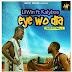Lil Win ft Kalybos- Eye Wo Dia (prod by  Ball J)
