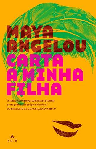 Carta a minha filha - Maya Angelou