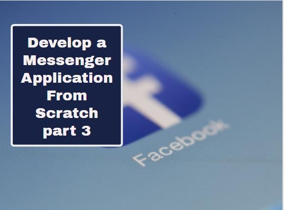 Messenger application from scratch