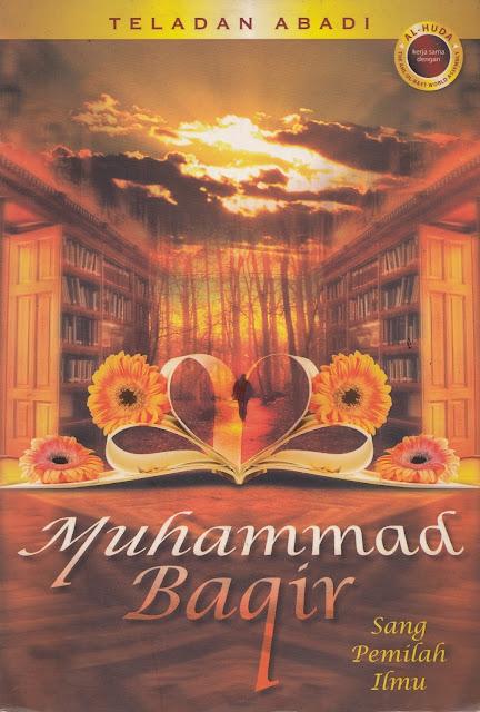Menguak Kesesatan Syiah dalam Buku Muhammad Baqir Sang Pemilah Ilmu