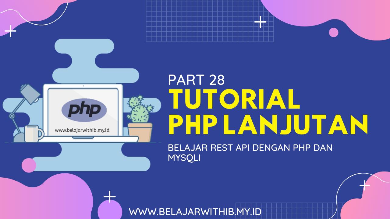Belajar REST API Dengan PHP Dan MySQLi