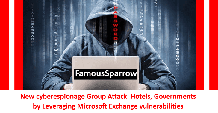 FamousSparrow – New Hackers Group Attack  Hotels, Governments by Leveraging MS Exchange Bugs