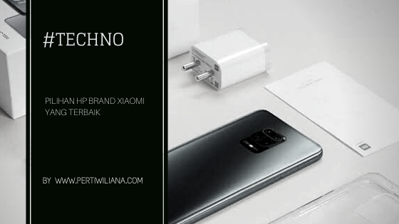 Pilihan HP Brand Xiaomi yang Terbaik