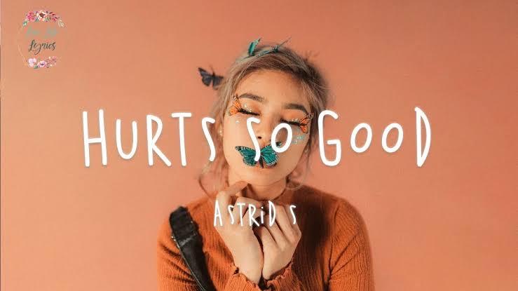 Berikut Ini Lirik Lagu Hurts So Good - Astrid S Versi Indonesia