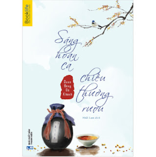 Sáng Hoan Ca, Chiều Thưởng Rượu ebook PDF EPUB AWZ3 PRC MOBI