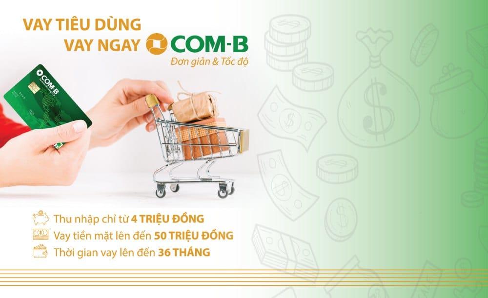 Vay tiêu dùng tín chấp COM-B với lãi suất ưu đãi chỉ từ 1.71%/tháng