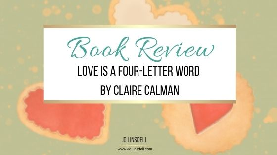 Book Review: Love Is A Four-Letter Word by Claire Calman