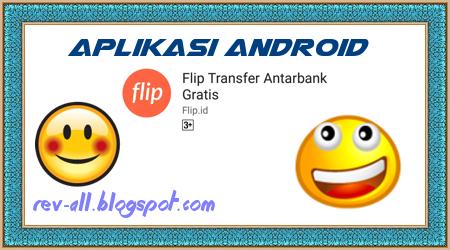 Aplikasi android Flip - Transfer antarbank gratis via aplikasi by rev-all.blogspot.com