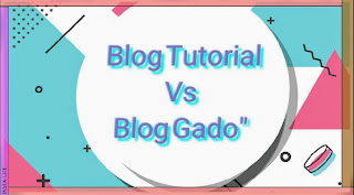 Blog tutorial vs blog gado gado
