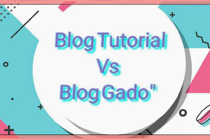 BLOG TUTORIAL VS BLOG GADO-GADO