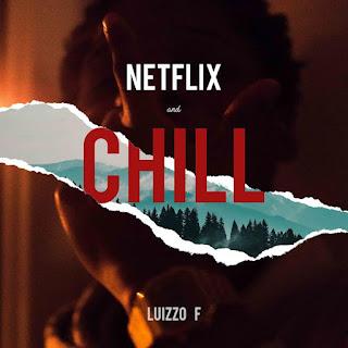 Luizzo F - Netflix & Chill Vol.1 (EP)