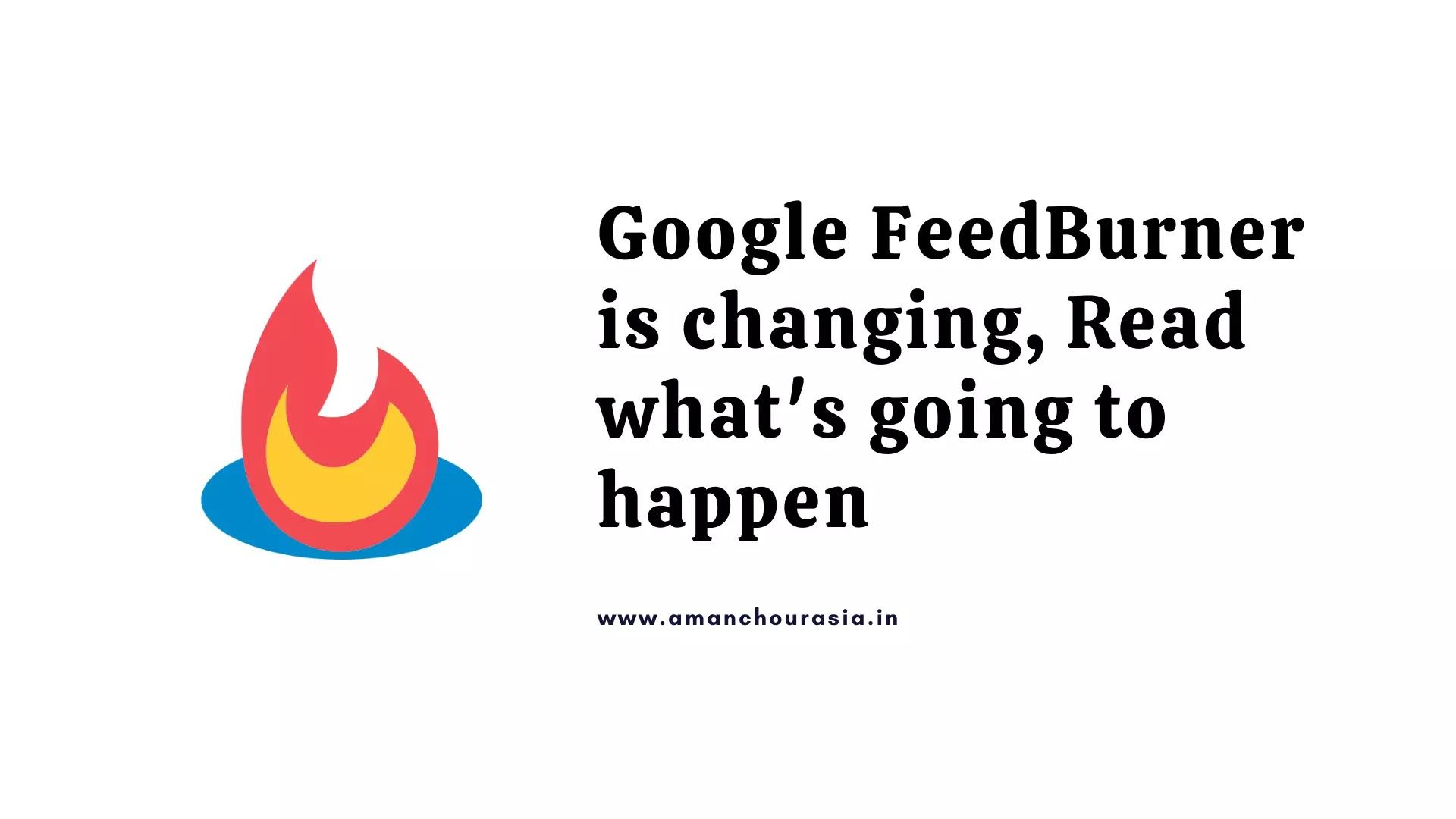 Google FeedBurner is changing, Read what's going to happen
