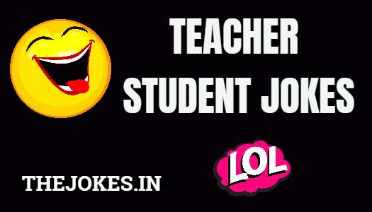 Teacher and students jokes