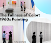 """The Fullness of Color: 1960s Painting"""