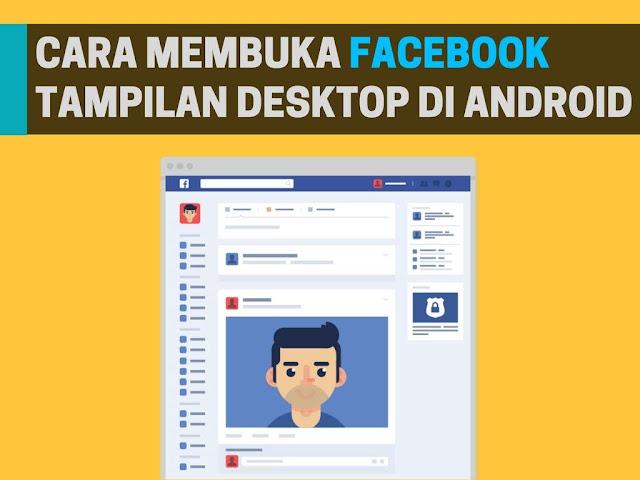 Cara Membuka Facebook Tampilan Desktop di Android
