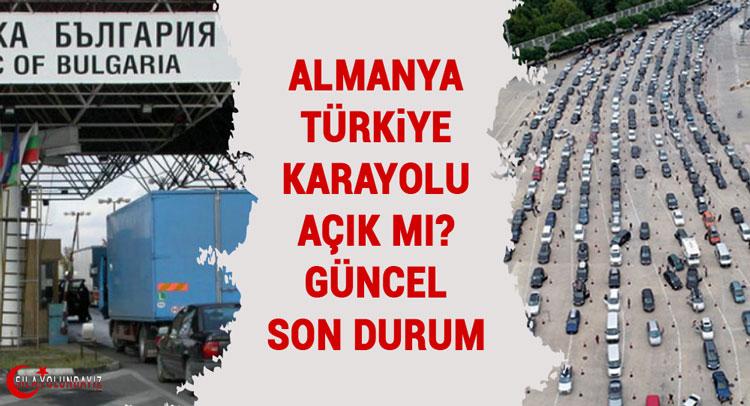 Almanya Türkiye Karayolu Açık mı