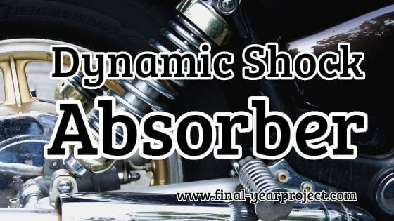Project on Dynamic Shock Absorber