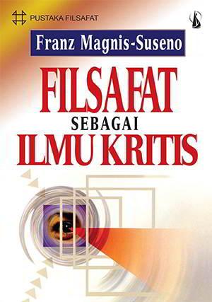 Filsafat Sebagai Ilmu Kritis PDF Penulis Franz Magnis Suseno Filsafat Sebagai Ilmu Kritis PDF Penulis Franz Magnis Suseno