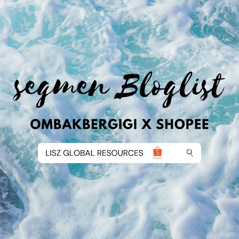 Segmen Bloglist Ombak Bergigi X Shopee Lisz Global Resources