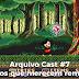 Arquivo Cast #7 - Jogos que merecem remake
