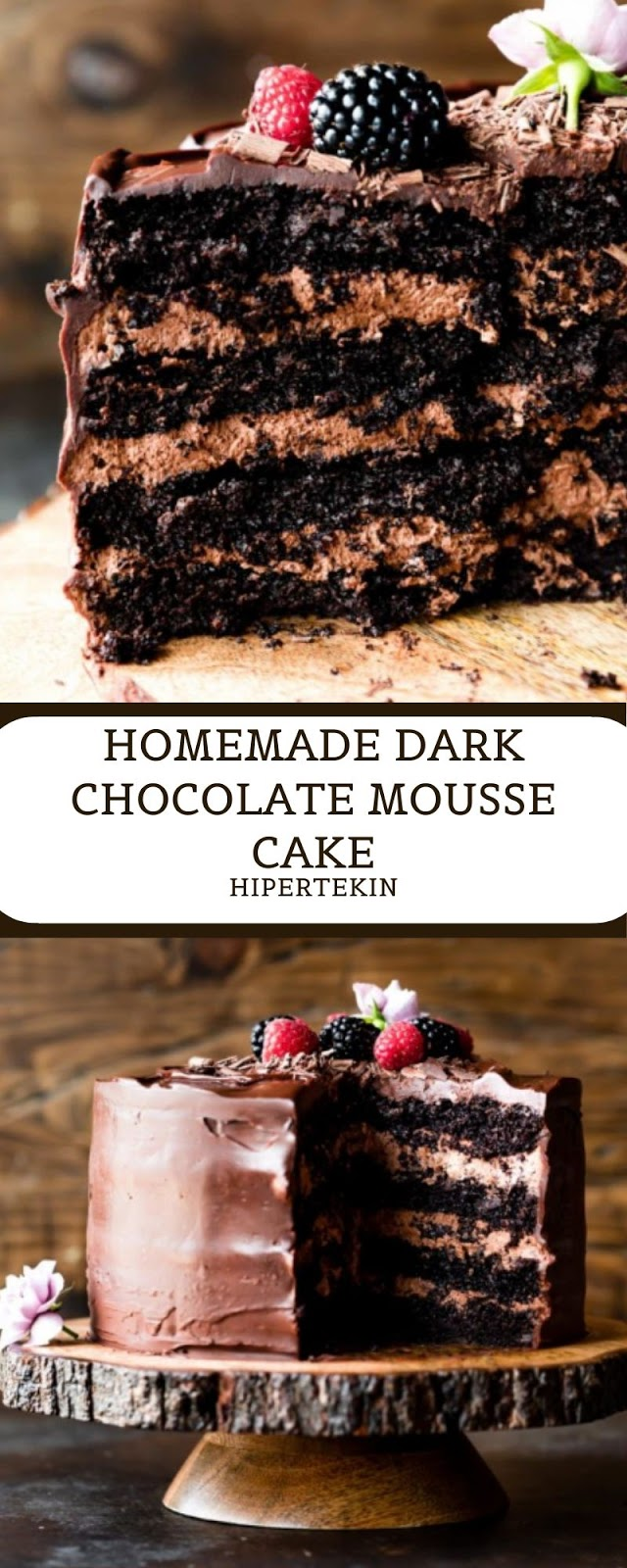 HOMEMADE DARK CHOCOLATE MOUSSE CAKE