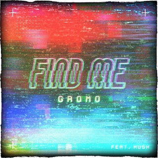 New Music: Gromo and Hush - Find Me (Marco Polo)