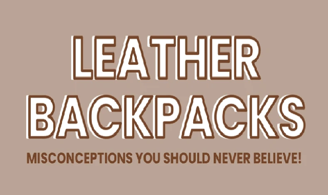 Clear Your Myths About the Leather Bag Packs #infographic
