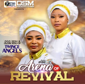 [BangHitz] [Gospel Music] Twince Angels - Revival Of Arena (Idije Ariya).