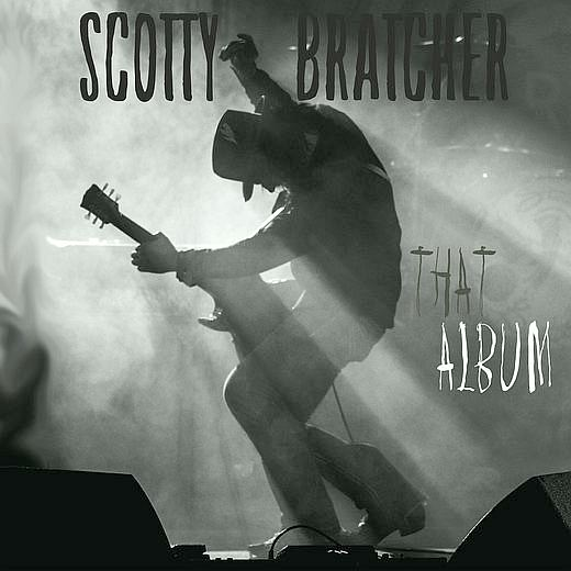 SCOTTY BRATCHER - That Album (2016) full