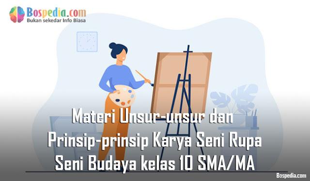 Materi Unsur-unsur dan Prinsip-prinsip Karya Seni Rupa Mapel Seni Budaya kelas 10 SMA/MA