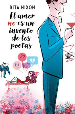 LIBRO - El amor no es un invento de los poetas Rita Nixon (Martinez Roca | Divinity Books - 27 Septiembre 2016) NOVELA | Edición papel & digital ebook kindle Comprar en Amazon España