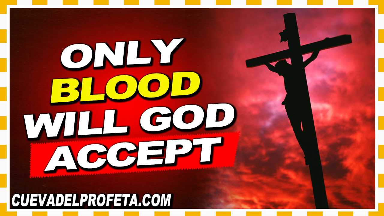 Only Blood will God accept - William Marrion Branham