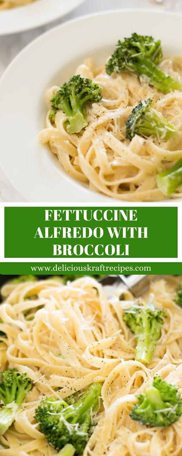 FETTUCCINE ALFREDO WITH BROCCOLI