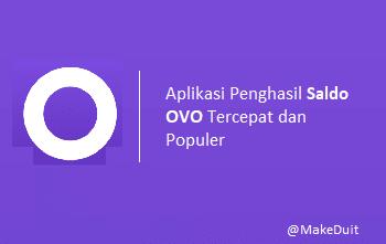 Aplikasi Penghasil Saldo OVO Tercepat dan Populer
