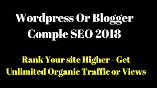 Wordpress Or Blogger Complete SEO 2018
