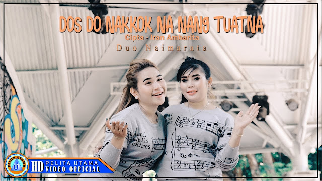 Lirik lagu Duo Naimarata Dos Do Nakkok Na Nang Tuatna