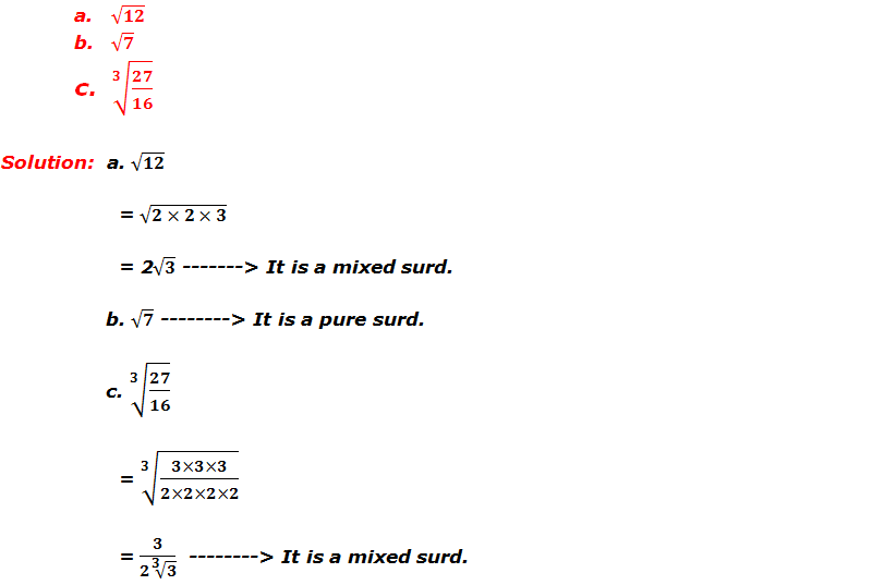 Example 1: Identify the following pure or mixed surds.