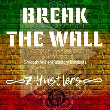 "British reggae artist zHustlers releases a brand new album - ""Break the Wall"""