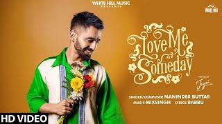 Love me someday lyrics maninder buttar new punjabi song 2021