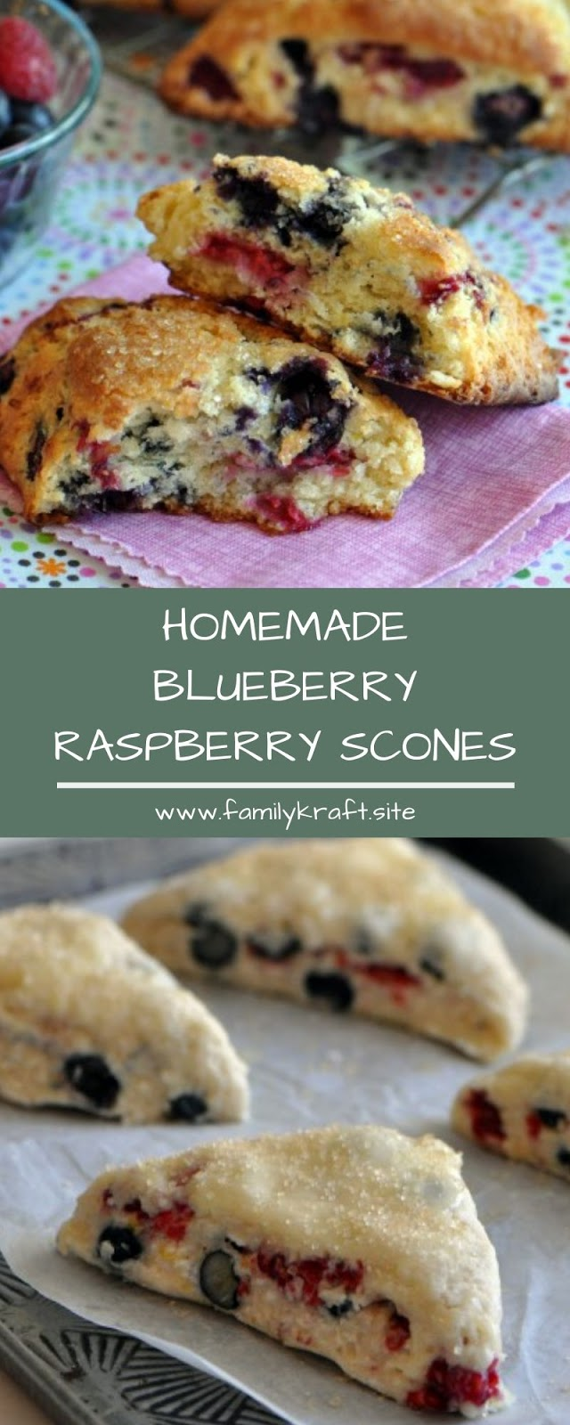 HOMEMADE BLUEBERRY RASPBERRY SCONES