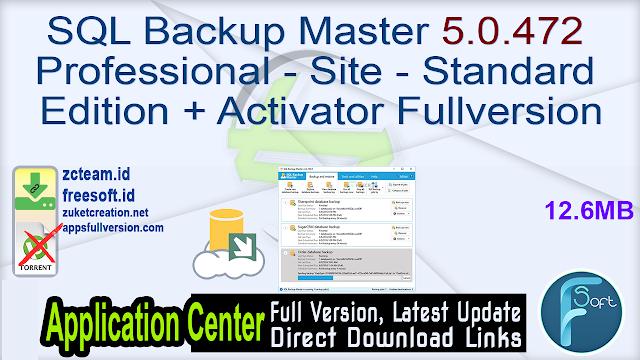 SQL Backup Master 5.0.472 Professional – Site – Standard Edition + Activator Fullversion