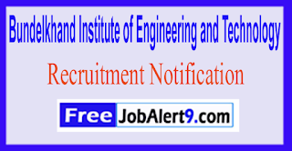 BIET Bundelkhand Institute of Engineering and Technology Recruitment Notification 2017 Last Date 05-06-2017
