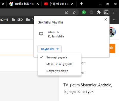 Google Chromecast Kullanımı, Chrome Tarayıcı Üzerinden Ekran veya Sekme Yayınlama