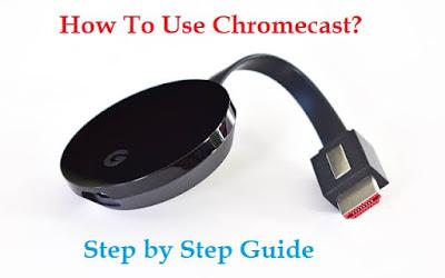 How To Use Google Chromecast