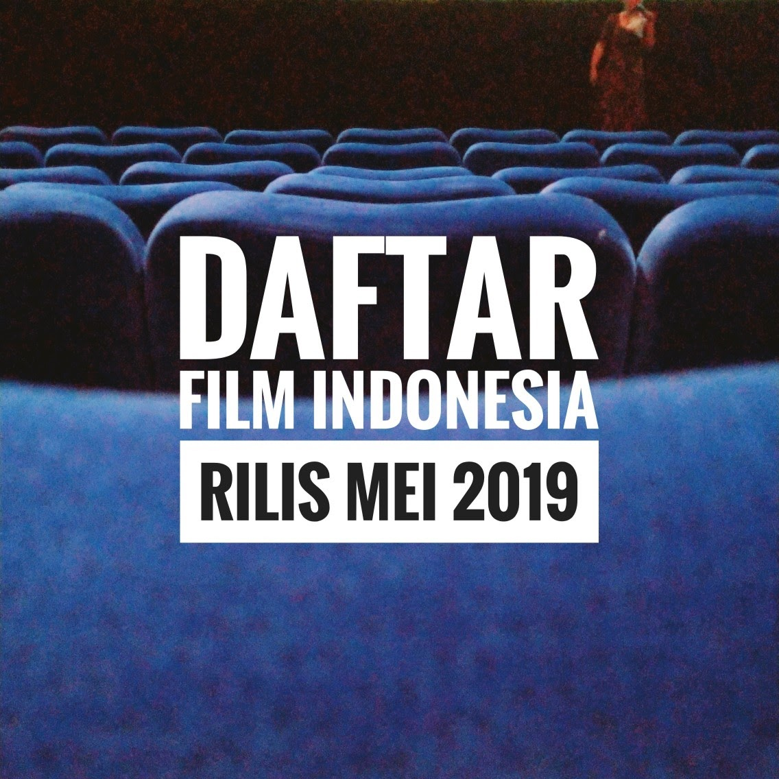 Daftar Film Indonesia yang Rilis Bulan Mei 2019