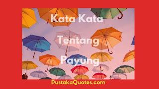Kata Kata Tentang Payung
